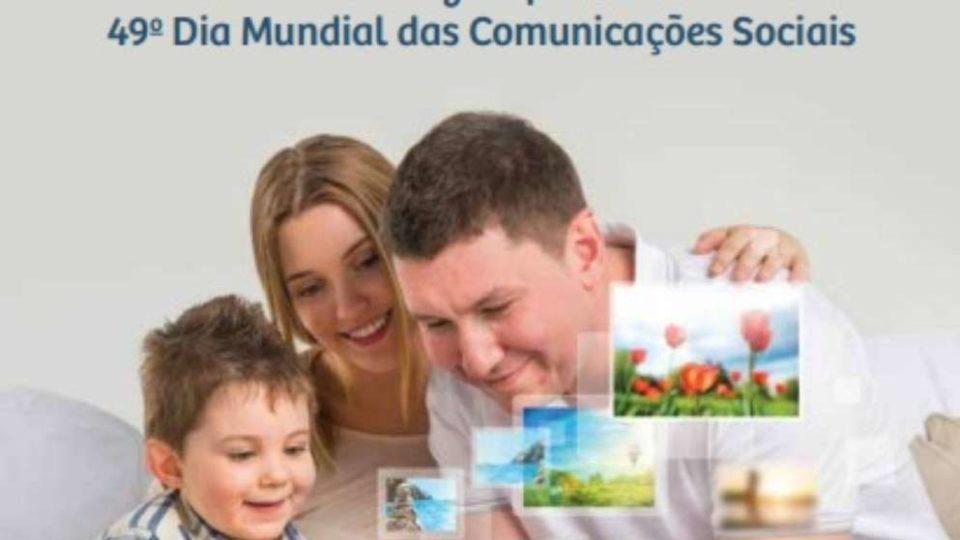 Mensagem para o 49º Dia Mundial das Comunicações Sociais