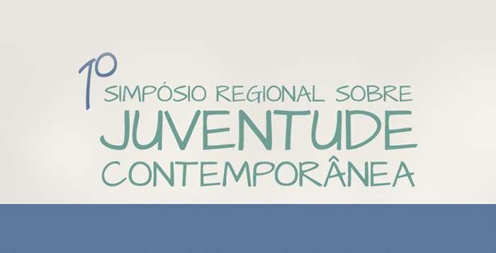 1º SIMPÓSIO REGIONAL SOBRE JUVENTUDE CONTEMPORÂNEA