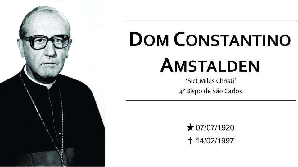7 DE JULHO: HÁ 97 ANOS NASCIA DOM CONSTANTINO AMSTALDEN – 4º Bispo de São Carlos