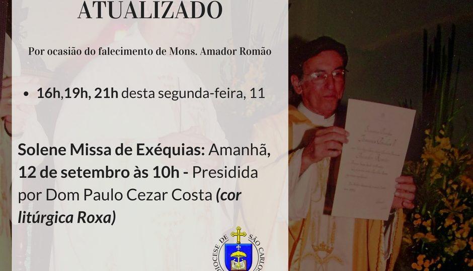 ATENÇÃO NOVOS HORÁRIOS DE MISSA SOLENE DE EXÉQUIAS DO MONSENHOR AMADOR ROMÃO