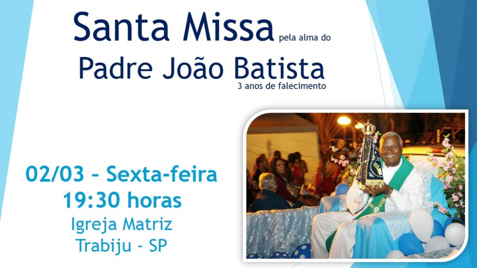 Convite para missa de 3 Anos de falecimento do Padre João Batista