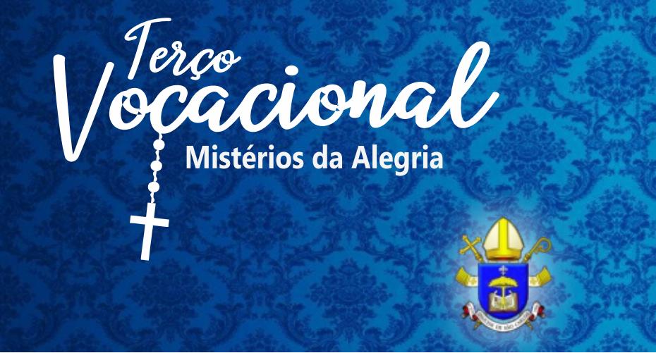 Com o exemplo de Maria, primeira enviada em missão, vamos rezar o Terço Vocacional