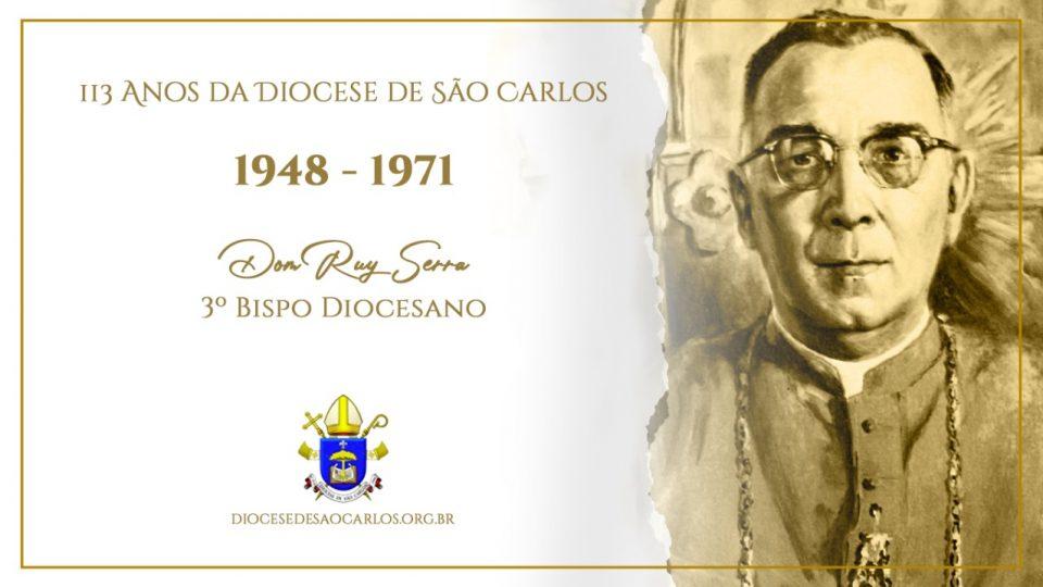 O terceiro Bispo Diocesano de São Carlos foi Dom Ruy Serra
