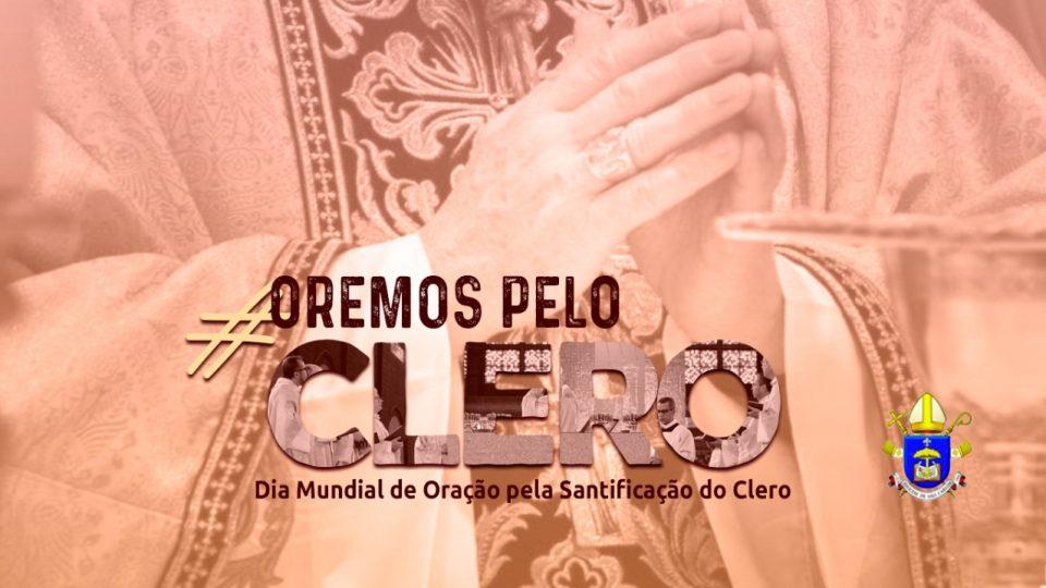 Dia Mundial de Oração pela Santificação do Clero
