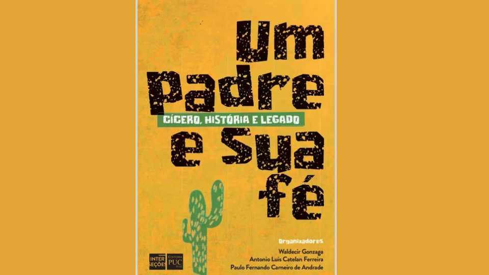 EDITORA DA PUC RIO LANÇA E-BOOK GRATUITO SOBRE O PADRE CÍCERO, O PATRIARCA DO NORDESTE