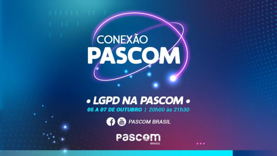 PASCOM BRASIL PROMOVE MINICURSO COM ESPECIALISTAS SOBRE A LEI GERAL DE PROTEÇÃO DE DADOS